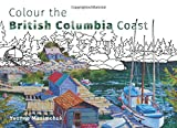 img - for Colour the British Columbia Coast book / textbook / text book