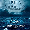Salt to the Sea Audiobook by Ruta Sepetys Narrated by Jorjeana Marie, Will Damron, Cassandra Morris, Michael Crouch