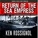 Return of The Sea Empress: A Marsha & Danny Jones Thriller, Book 2 Audiobook by Ken Rossignol Narrated by Joshua Bennington