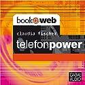 Telefonpower Hörbuch von Claudia Fischer Gesprochen von: Claudia Fischer