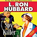 Spy Killer Audiobook by L. Ron Hubbard Narrated by Lori Jablons