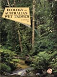 img - for The Ecology of Australia's Wet Tropics: Proceedings of a Symposium Held at the University of Queensland, Brisbane August 25-27, 1986 (Proceedings of The Ecological Society of Australia, Vol. 15) book / textbook / text book