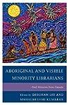 Aboriginal and Visible Minority Libra...