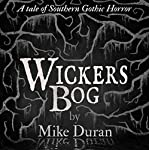 Wickers Bog: A Tale of Southern Gothic Horror | Mike Duran