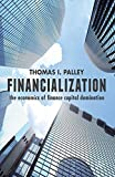 img - for Financialization: The Economics of Finance Capital Domination by Thomas I. I. Palley (2014-11-03) book / textbook / text book