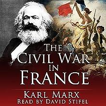 The Civil War in France | Livre audio Auteur(s) : Karl Marx Narrateur(s) : David Stifel