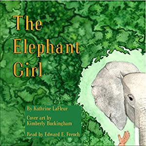 The Elephant Girl | [Kathrine LaFleur]