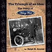 The Triumph of an Idea: The Story of Henry Ford | [Ralph H. Graves]