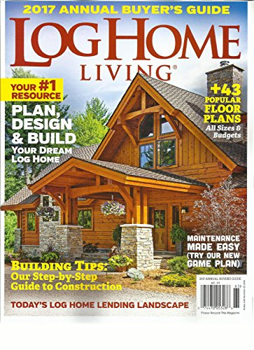 log-home-living-2017-annual-buyers-guide-plan-design-build-your-dream-