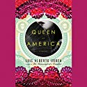 Queen of America: A Novel (       UNABRIDGED) by Luis Alberto Urrea Narrated by Luis Alberto Urrea