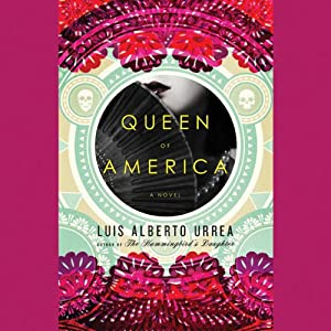Queen of America: A Novel | [Luis Alberto Urrea]