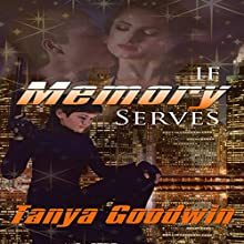 If Memory Serves: Dr. Tara Ross, Book 1 (       UNABRIDGED) by Tanya Goodwin Narrated by Valerie Gilbert