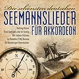 Die schönsten deutschen Seemannslieder für Akkordeon