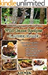 Wild Game Recipes: Large Game (The Hu...