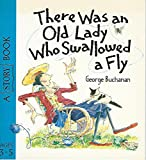 There Was an Old Lady Who Swallowed a Fly (0744539668) by George Buchanan