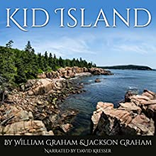 Kid Island (       UNABRIDGED) by William Graham, Jackson Graham Narrated by David Kresser