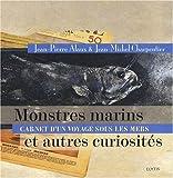 echange, troc Jean-Pierre Alaux, Jean-Michel Charpentier - Monstres Marins et autres Curiosités : carnet d'un voyage sous les mers