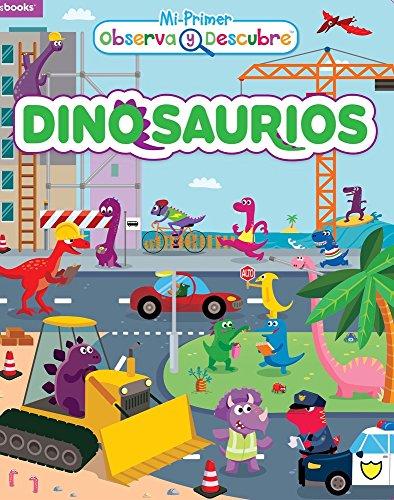 Dinosaurios (Mi primer observa y descubre)  [Kidsbooks] (Tapa Dura)