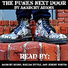The Punks Next Door Audiobook by Anarchy Adams Narrated by Anarchy Adams, Raegan Zittle, Jeremy Martin