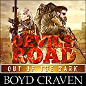 The Devil's Road: Out of the Dark: Devil Dog Book 2 Audiobook by Boyd Craven III Narrated by Kevin Pierce
