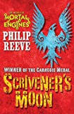 Philip Reeve Scrivener's Moon (Mortal Engines)