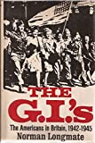 The G.I.'s: The Americans in Britain, 1942-1945