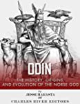 Odin: The Origins, History and Evolut...