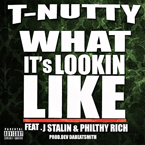 T-Nutty-What Its Lookin Like Feat. J Stalin And Philthy Rich (Explicit)-WEB-2014-SPANK Download