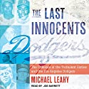 The Last Innocents: The Collision of the Turbulent Sixties and the Los Angeles Dodgers Audiobook by Michael Leahy Narrated by Joe Barrett