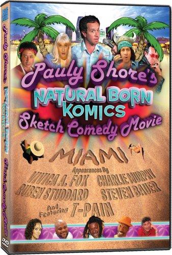 Pauly Shore's Natural Born Komics Sketch Comedy Movie: Miami