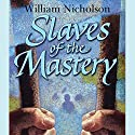 Slaves of the Mastery: Wind on Fire Trilogy, Book 2 Audiobook by William Nicholson Narrated by Samuel West