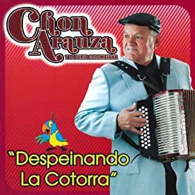 la Cotorra: Chon Arauza y La Furia Colombiana: MP3 Downloads