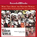 The Modern Scholar: Wars That Made the Western World: The Persian Wars, the Peloponnesian War (       UNABRIDGED) by Timothy Shutt Narrated by Timothy Shutt