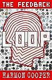 The Feedback Loop: (Book One) (Sci-Fi Series)
