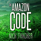 The Amazon Code: Harvey Bennett Thrillers   Nick Thacker