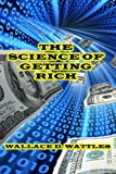 The Science of Getting Rich (0615792294) by Wattles, Wallace D.