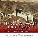 The Great Wall of China: The History of China's Most Famous Landmark Audiobook by  Charles River Editors Narrated by Violet Meadow