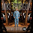 Sleepwalk with Me: Live  by Mike Birbiglia