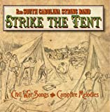 Strike the Tent/Civil War Songs & Campfire Melodies