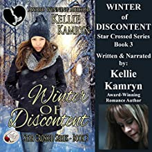 Winter of Discontent: Star Crossed, Book 3 (       UNABRIDGED) by Kellie Kamryn Narrated by Kellie Kamryn