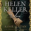 Helen Keller in Love Audiobook by Rosie Sultan Narrated by Christine Williams