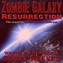 Zombie Galaxy: Resurrection Audiobook by Scott Reeves Narrated by Scott Reeves