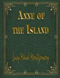 img - for Anne of the Island: Anne Shirley Series #3 book / textbook / text book