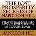 The Lost Prosperity Secrets of Napoleon Hill (       UNABRIDGED) by Napoleon Hill Narrated by Erik Synnestvedt