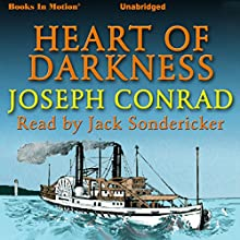 Heart of Darkness (       UNABRIDGED) by Joseph Conrad Narrated by Jack Sondericker