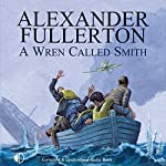 A Wren Called Smith | Alexander Fullerton