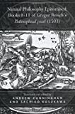 Natural Philosophy Epitomised: Books 8-11 of Gregor Reisch's Philosophical pearl (1503) (0754606120) by Andrew Cunningham
