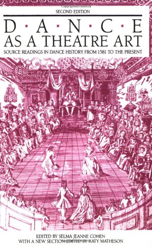 Dance As a Theatre Art: Source Readings in Dance History...