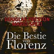 Die Bestie von Florenz | [Douglas Preston, Mario Spezi]
