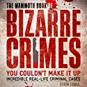 The Mammoth Book of Bizarre Crimes: Incredible Real-Life Murders (       UNABRIDGED) by Robin Odell Narrated by David Shaw-Parker